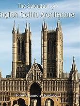 The Splendour of English Gothic Architecture