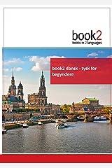 book2 dansk - tysk for begyndere: En bog i 2 sprog ペーパーバック