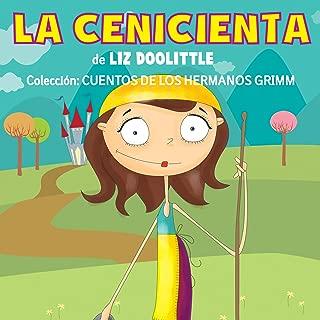 La Cenicienta [Cinderella]: Cuentos de los Hermanos Grimm nº 4 [Tales of the Brothers Grimm, Book 4]