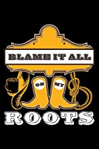 Blame It All On My Roots: Blank 5x5 grid squared engineering graph paper journal to write in - quadrille coordinate notebook for math and science students