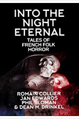 Into The Night Eternal: Tales Of French Folk Horror Kindle Edition