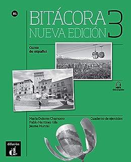 Bitácora Nueva edición 3 Cuaderno de ejercicios: Bitácora Nueva edición 3 Cuaderno de ejercicios: Vol. 1