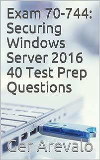 Exam 70-744: Securing Windows Server 2016 40 Test Prep Questions