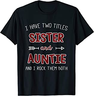 I have two titles sister and auntie and I rock them both