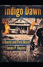 Indigo Dawn: A Danny and Park Novel
