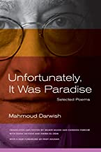 Unfortunately, It Was Paradise: Selected Poems