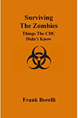 Surviving the Zombies: Things the CDC Didn't Know Kindle Edition