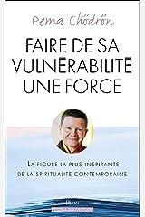 Faire de sa vulnérabilité une force Format Kindle