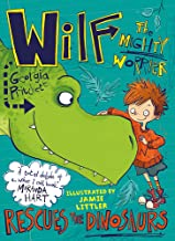 Wilf the Mighty Worrier Rescues the Dinosaurs: Book 5 [Idioma Inglés]