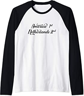 America first - Netherlands second Dutch National Pride Gift Raglan Baseball Tee