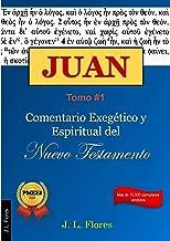 Comentario Exegético y Espiritual del Evangelio de Juan Tomo #1 (Comentario Exegético y Espiritual de la Biblia nº 3) (Spanish Edition)