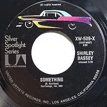 Shirley Bassey 45 RPM Something / Never, Never, Never