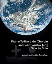 Pierre Teilhard de Chardin and Carl Gustav Jung: Side by Side [The Fisher King R