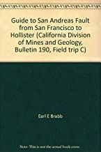Guide to San Andreas Fault from San Francisco to Hollister (California Division of Mines and Geology, Bulletin 190, Field trip C)