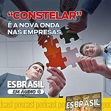 Constelar: É a Nova Onda nas Empresas - EP