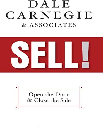 Sell!: Open the Door and Close the Sale
