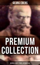 Georg Ebers - Premium Collection: Historical Novels, Stories & Autobiography