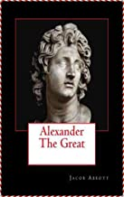 Alexander the Great - Jacob Abbott [Golden Deer Classics](annotated)