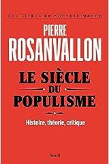 Le Siècle du populisme. Histoire, théorie, critique Format Kindle
