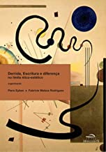 Derrida, Escritura & Diferença no Limite Ético-Estético de Fabrícia Walace Rodrigues; Piero Eyben pela Horizonte (2012)