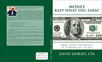 MONEY KEEP WHAT YOU EARN!: AND SAVE YOURSELF