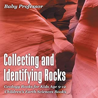 Collecting and Identifying Rocks - Geology Books for Kids Age 9-12 - Children's Earth Sciences Books
