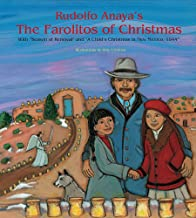 """Rudolfo Anaya's The Farolitos of Christmas: With """"Season of Renewal"""" and """"A Child's Christmas in New Mexico, 1944"""": With """"..."""
