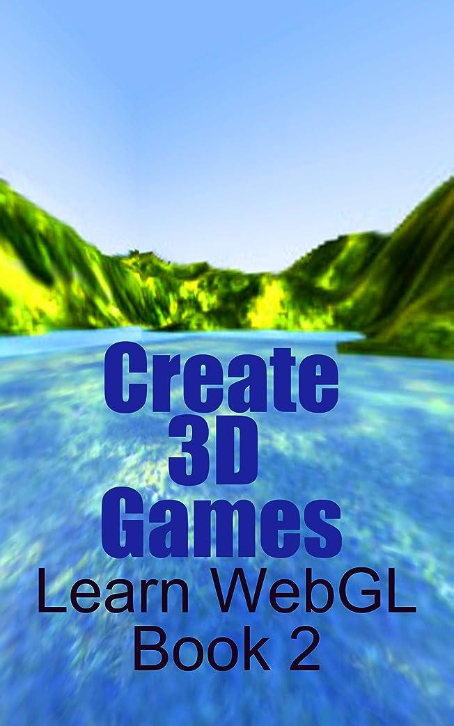 受け皿定期的分数Create 3D Games (Learn WebGL Book 2) (English Edition)
