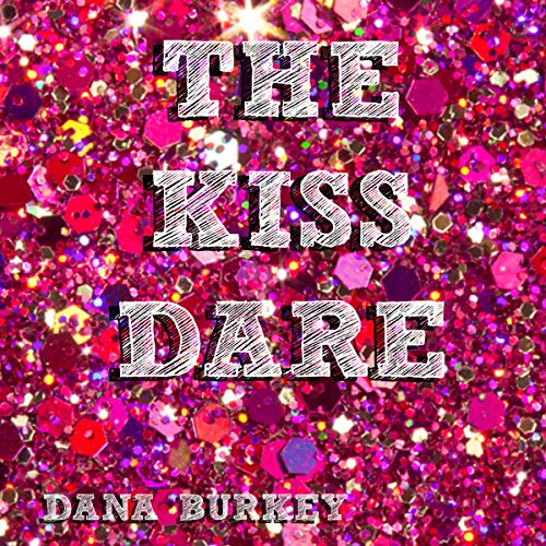 The Kiss Dare audiobook cover art