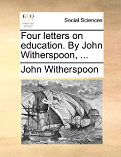 Four Letters on Education. by John Witherspoon, ...