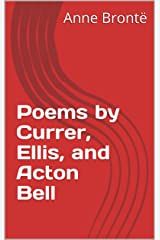 Poems by Currer, Ellis, and Acton Bell (English Edition) eBook Kindle