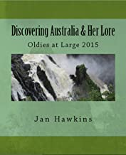 Discovering Australia & Her Lore: Oldies at Large 2015