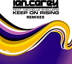 Keep On Rising (feat. Michelle Shellers) [Remixes]