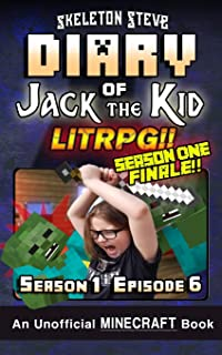 Diary of Jack the Kid - A Minecraft LitRPG - Season 1 Episode 6 (Book 6): Unofficial Minecraft Books for Kids, Teens, & Ne...