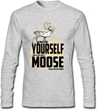 Funny Always Be A Moose Guy Long Sleeve Tee Shirt Cotton