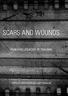 Scars and Wounds: Film and Legacies of Trauma