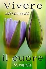Vivere attraverso il cuore (Italian Edition) Kindle Edition