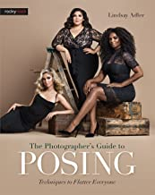 The Photographer's Guide to Posing: Techniques to Flatter Everyone PDF