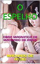 O ESPELHO: OBRA MAGNIFICA DE MACHADO DE ASSIS