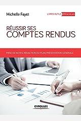 Réussir ses comptes rendus: Prises de notes, rédaction du plan, présentation générale (Livres outils - Efficacité professionnelle) Format Kindle