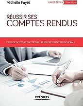 Réussir ses comptes rendus: Prises de notes, rédaction du plan, présentation générale (Livres outils - Efficacité professi...