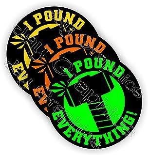 (3) I POUND EVERYTHING Funny Hard Hat Stickers | Motorcycle Hammer Welding Biker Helmet Decals | Vinyl Weatherproof Labels Chain Saw Arborist | Laborer Foreman Welder Construction Safety Badass