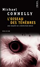 L'oiseau Des Tenebres / a Darkness More Than Night (Harry Bosch) (French Edition)