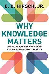 Why Knowledge Matters: Rescuing Our Children from Failed Educational Theories Kindle Edition