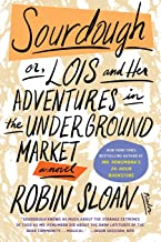 Sourdough: or, Lois and Her Adventures in the Underground Market: A Novel