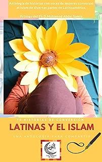 Latinas y el Islam: Antología de historias con voces de mujeres conversas al Islam de diversas partes de Latinoamérica. (Spanish Edition)