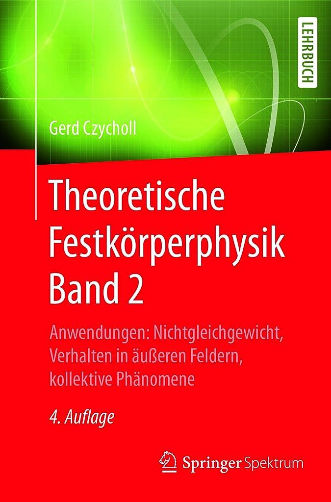 バング流行活気づくTheoretische Festk?rperphysik Band 2: Anwendungen: Nichtgleichgewicht, Verhalten in ?u?eren Feldern, kollektive Ph?nomene (German Edition)