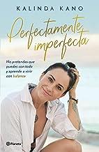 Perfectamente imperfecta (Crecimiento personal) (Spanish Edition)