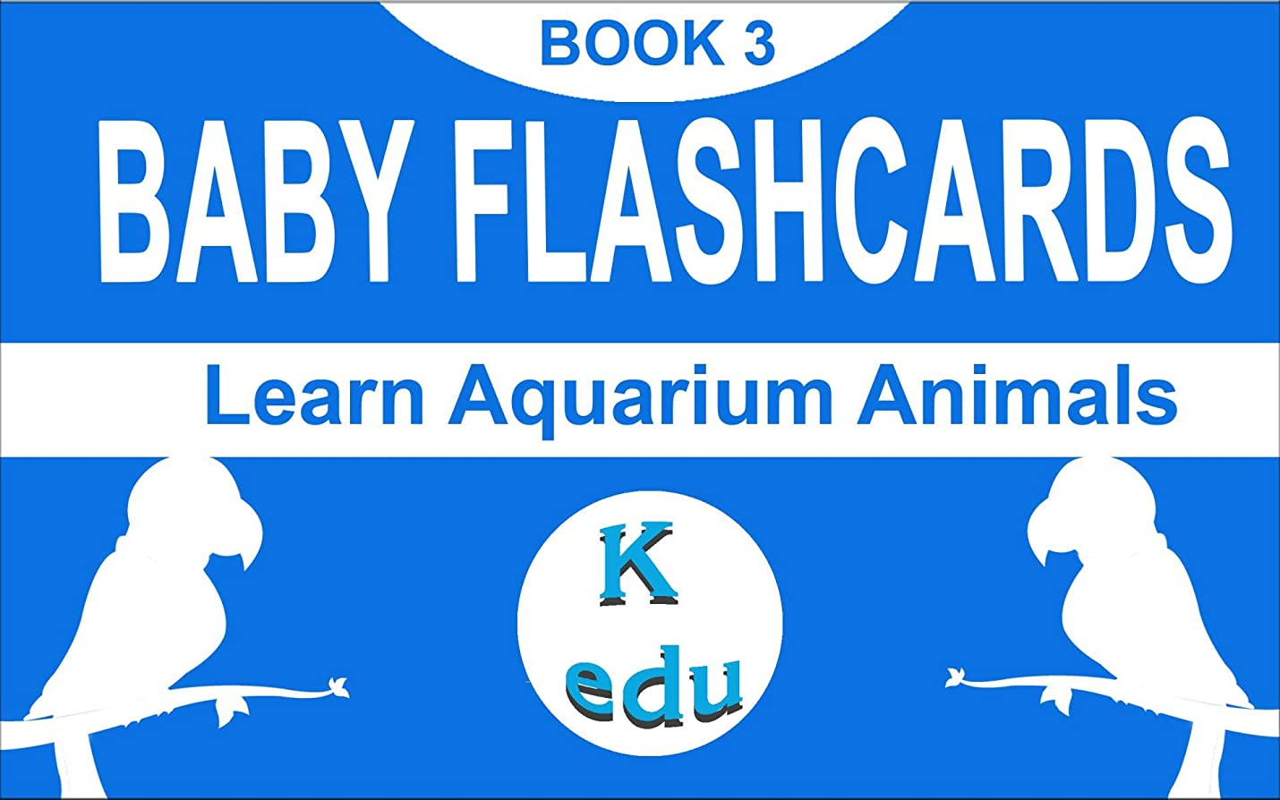 ギャングスター水銀の楽しませるBaby flashcards: Learn aquarium animals (Sight word readers Book 3) (English Edition)