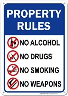 Property Rules Sign, No Alcohol No Drugs No Smoking No Weapons, 10x14 Rust Free Aluminum, Weather/Fade Resistant, Easy Mounting, Indoor/Outdoor Use, Made in USA by SIGO SIGNS